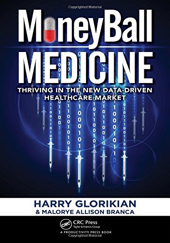 9781138198043: MoneyBall Medicine: Thriving in the New Data-Driven Healthcare Market