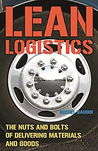 9781138198302: Lean Logistics: The Nuts And Bolts Of Delivering Materials And Goods (Original Price £ 47.99)