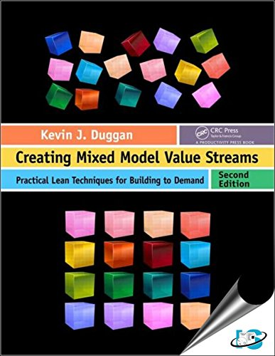 9781138198319: Creating Mixed Model Value Streams: Practical Lean Techniques For Building To Demand, 2Nd Edition (Original Price £ 41.99)