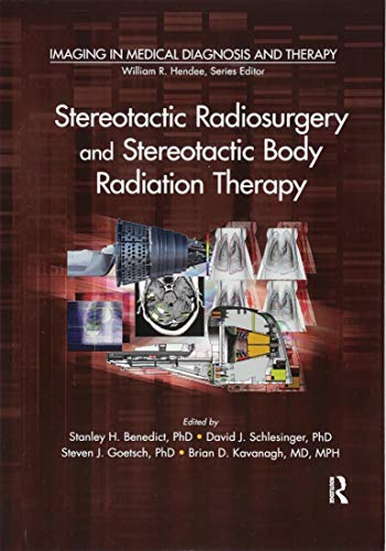 9781138198548: Stereotactic Radiosurgery and Stereotactic Body Radiation Therapy (Imaging in Medical Diagnosis and Therapy)