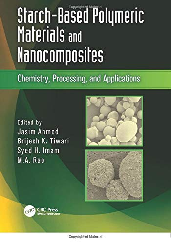 Starch-Based Polymeric Materials and Nanocomposites: Chemistry, Processing,: AHMED, JASIM; TIWARI,