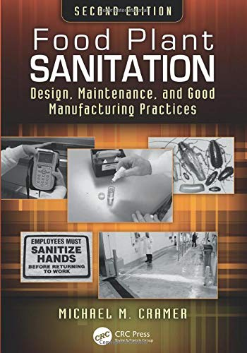 9781138198791: Food Plant Sanitation: Design, Maintenance, and Good Manufacturing Practices, Second Edition