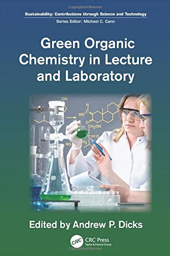 9781138199286: Green Organic Chemistry in Lecture and Laboratory (Sustainability: Contributions through Science and Technology)