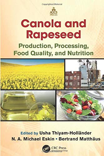 9781138199972: Canola and Rapeseed: Production, Processing, Food Quality, and Nutrition