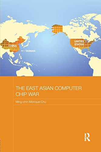 9781138200128: The East Asian Computer Chip War (Routledge Studies on the Chinese Economy)