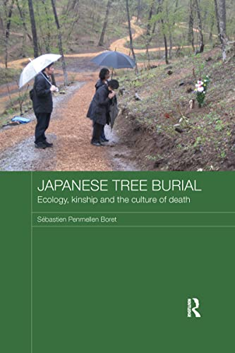 9781138200333: Japanese Tree Burial: Ecology, Kinship and the Culture of Death (Japan Anthropology Workshop)
