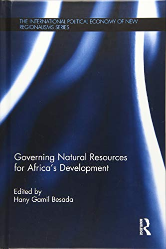 Governing Natural Resources for Africa's Development: Hany Besada