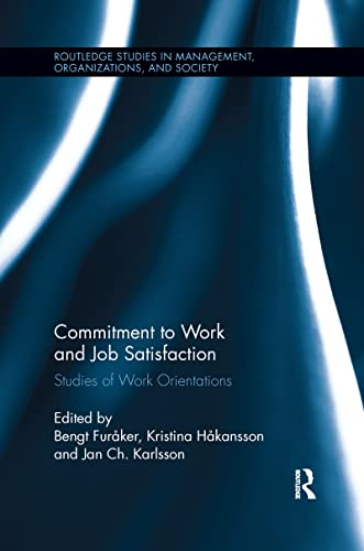 9781138203198: Commitment to Work and Job Satisfaction: Studies of Work Orientations
