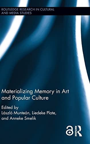 Materializing Memory in Art and Popular Culture (Routledge Research in Cultural and Media Studies):...