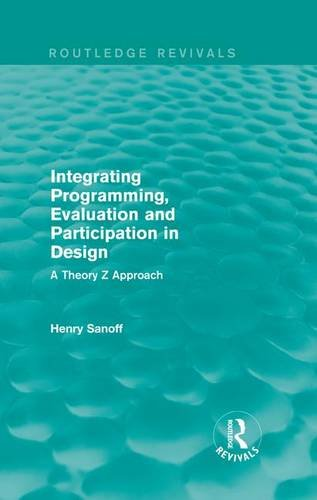 9781138203389: Integrating Programming, Evaluation and Participation in Design (Routledge Revivals): A Theory Z Approach