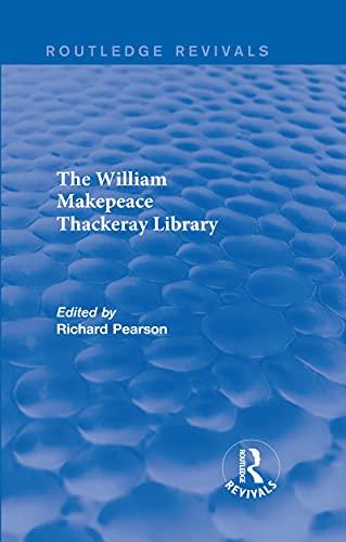 9781138203464: The William Makepeace Thackeray Library (Routledge Revivals: The William Makepeace Thackeray Library)