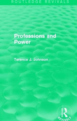 9781138203532: Professions and Power (Routledge Revivals)