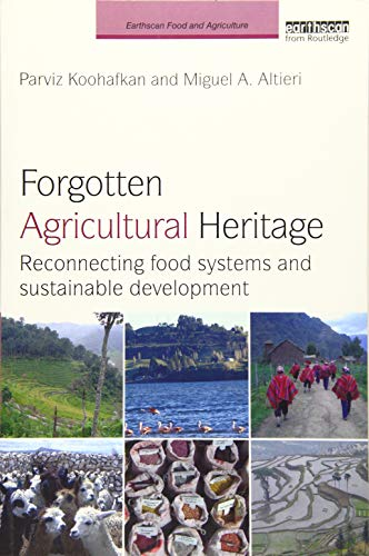 9781138204157: Forgotten Agricultural Heritage: Reconnecting food systems and sustainable development (Earthscan Food and Agriculture)