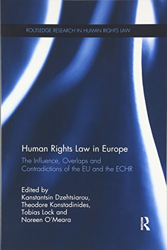 9781138204553: Human Rights Law in Europe: The Influence, Overlaps and Contradictions of the EU and the ECHR (Routledge Research in Human Rights Law)
