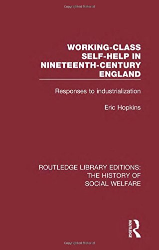 9781138204751: Working-Class Self-Help in Nineteenth-Century England: Responses to industrialization (Routledge Library Editions: The History of Social Welfare) (Volume 25)