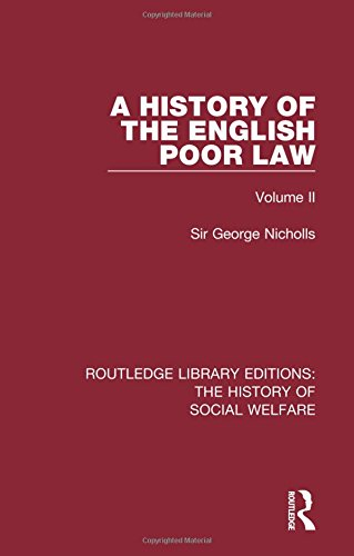 9781138204997: A History of the English Poor Law: Volume II (Routledge Library Editions: The History of Social Welfare)