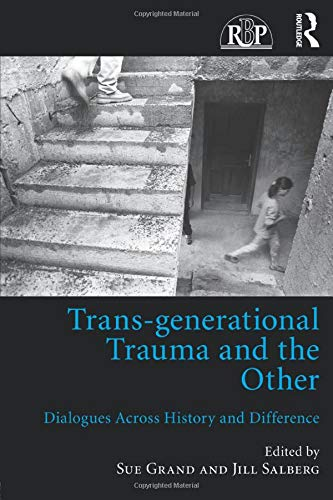 9781138205826: Trans-generational Trauma and the Other: Dialogues across history and difference (Relational Perspectives Book Series)