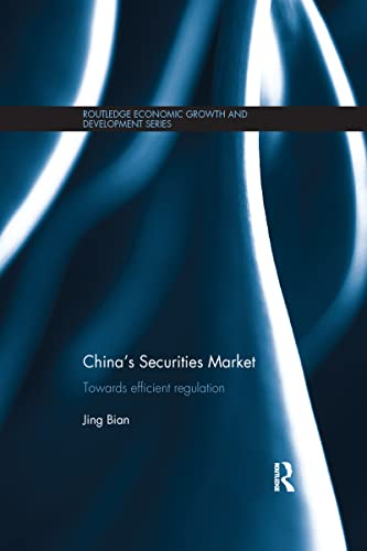 9781138205901: China's Securities Market: Towards Efficient Regulation (Routledge Economic Growth and Development Series)