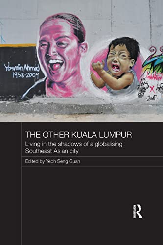 9781138205925: The Other Kuala Lumpur: Living in the Shadows of a Globalising Southeast Asian City (Routledge Malaysian Studies Series)