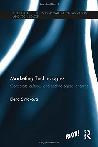 9781138205994: Marketing Technologies: Corporate Cultures and Technological Change (Routledge Studies in Innovations, Organization and Technology)