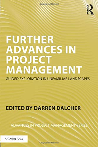 9781138206656: Further Advances in Project Management: Guided Exploration in Unfamiliar Landscapes