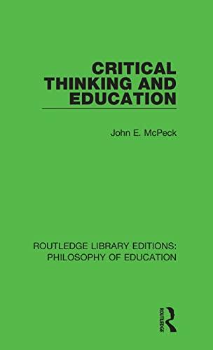 Critical Thinking and Education (Hardback): John E. McPeck