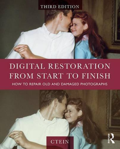9781138206946: Digital Restoration from Start to Finish: How to Repair Old and Damaged Photographs