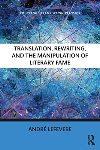 9781138208742: Translation, Rewriting, and the Manipulation of Literary Fame