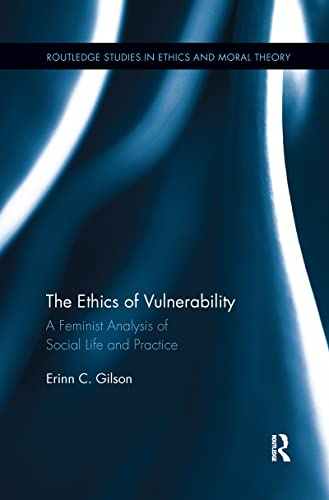 9781138208964: The Ethics of Vulnerability: A Feminist Analysis of Social Life and Practice (Routledge Studies in Ethics and Moral Theory)
