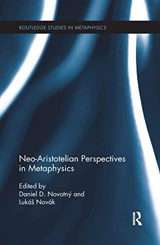 9781138209619: Neo-Aristotelian Perspectives in Metaphysics (Routledge Studies in Metaphysics)
