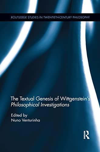 9781138209626: The Textual Genesis of Wittgenstein's Philosophical Investigations (Routledge Studies in Twentieth-century Philosophy)