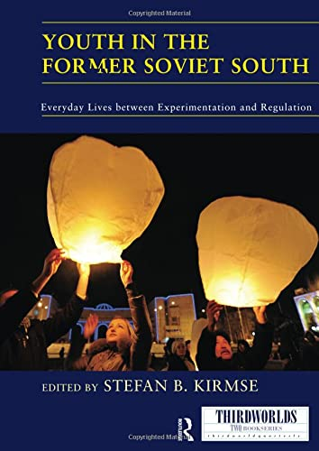 9781138209756: Youth in the Former Soviet South: Everyday Lives between Experimentation and Regulation (ThirdWorlds)