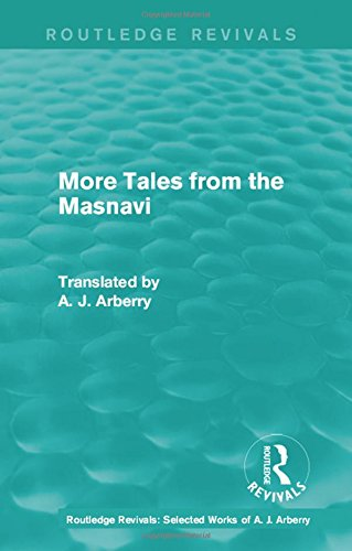 9781138210042: Routledge Revivals: More Tales from the Masnavi (1963) (Routledge Revivals: Selected Works of A. J. Arberry) (Volume 2)