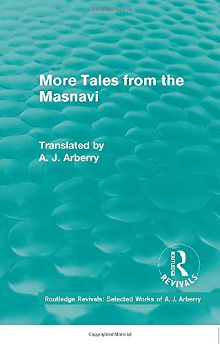 9781138210080: Routledge Revivals: More Tales from the Masnavi (1963) (Routledge Revivals: Selected Works of A. J. Arberry)