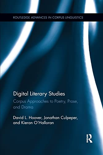 9781138210547: Digital Literary Studies: Corpus Approaches to Poetry, Prose, and Drama (Routledge Advances in Corpus Linguistics)