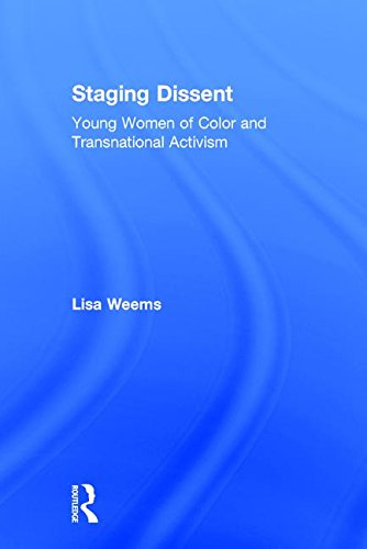 9781138210660: Staging Dissent: Young Women of Color and Transnational Activism