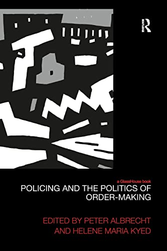 9781138211223: Policing and the Politics of Order-Making (Law, Development and Globalization)