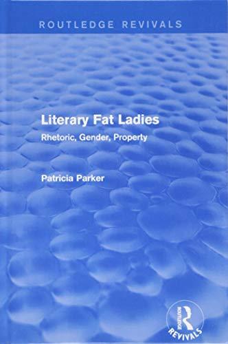 9781138212053: Routledge Revivals: Literary Fat Ladies (1987): Rhetoric, Gender, Property