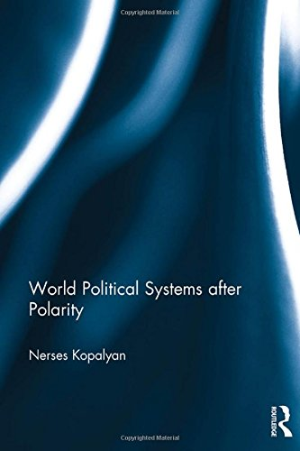 9781138212060: World Political Systems after Polarity