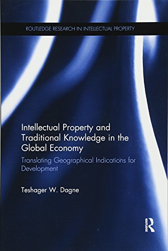 9781138212374: Intellectual Property and Traditional Knowledge in the Global Economy: Translating Geographical Indications for Development