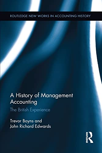 9781138212640: A History of Management Accounting: The British Experience (Routledge New Works in Accounting History)