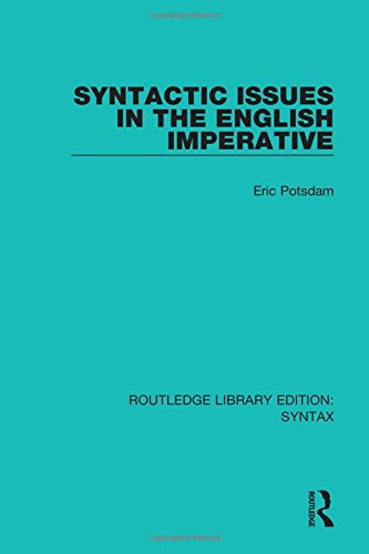 9781138213814: Syntactic Issues in the English Imperative (Routledge Library Editions: Syntax) (Volume 12)