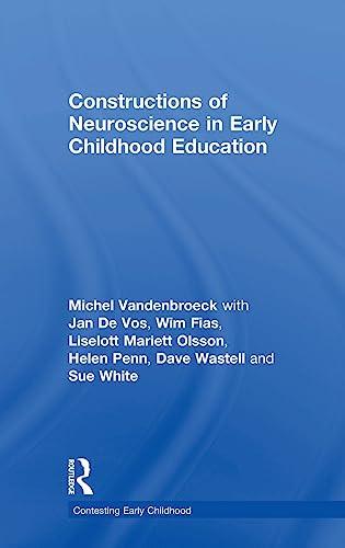 Constructions of Neuroscience in Early Childhood Education: Vandenbroeck, Michel; De