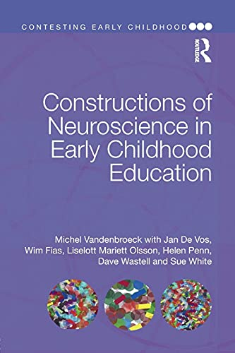 Constructions of Neuroscience in Early Childhood Education: Michel Vandenbroeck, Jan