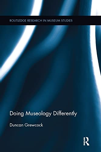 9781138215764: Doing Museology Differently (Routledge Research in Museum Studies)