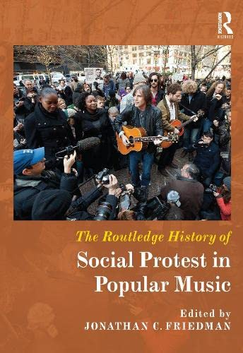 9781138216228: The Routledge History of Social Protest in Popular Music