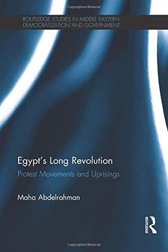 9781138217676: Egypt's Long Revolution: Protest Movements and Uprisings
