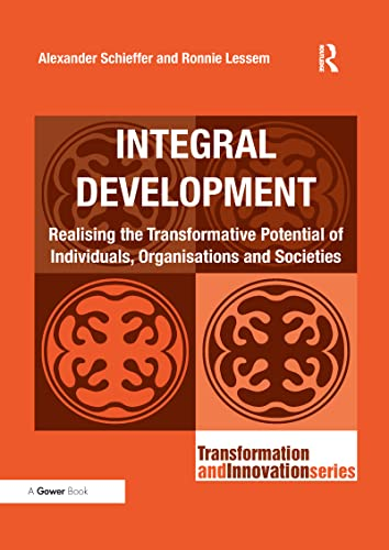 9781138219281: Integral Development: Realising the Transformative Potential of Individuals, Organisations and Societies