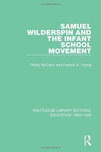 9781138219700: Samuel Wilderspin and the Infant School Movement (Routledge Library Editions: Education 1800-1926) (Volume 12)