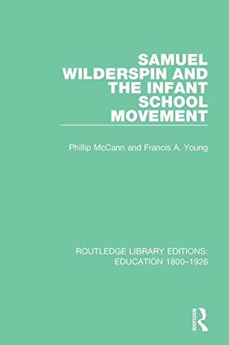 9781138219724: Samuel Wilderspin and the Infant School Movement (Routledge Library Editions: Education 1800-1926)